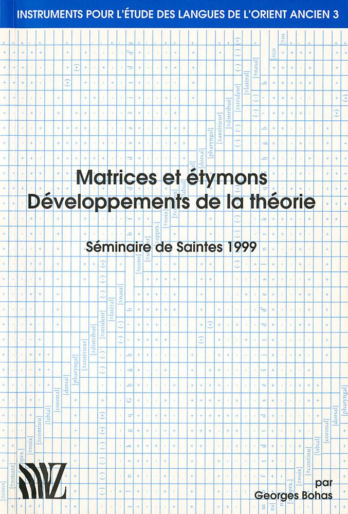 Matrices et étymons : développements de la théorie