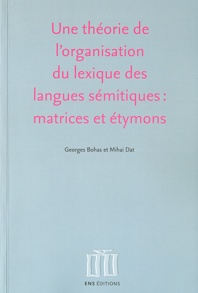 Une théorie de l'organisation du lexique des langues sémitiques : matrcies et étymons